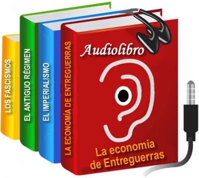 Audiolibro. La Economía del período de Entreguerras